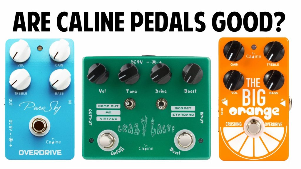 Are Caline Effects Pedals Worth It?