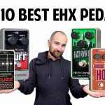 The Top 10 Electro-Harmonix Effects Pedals