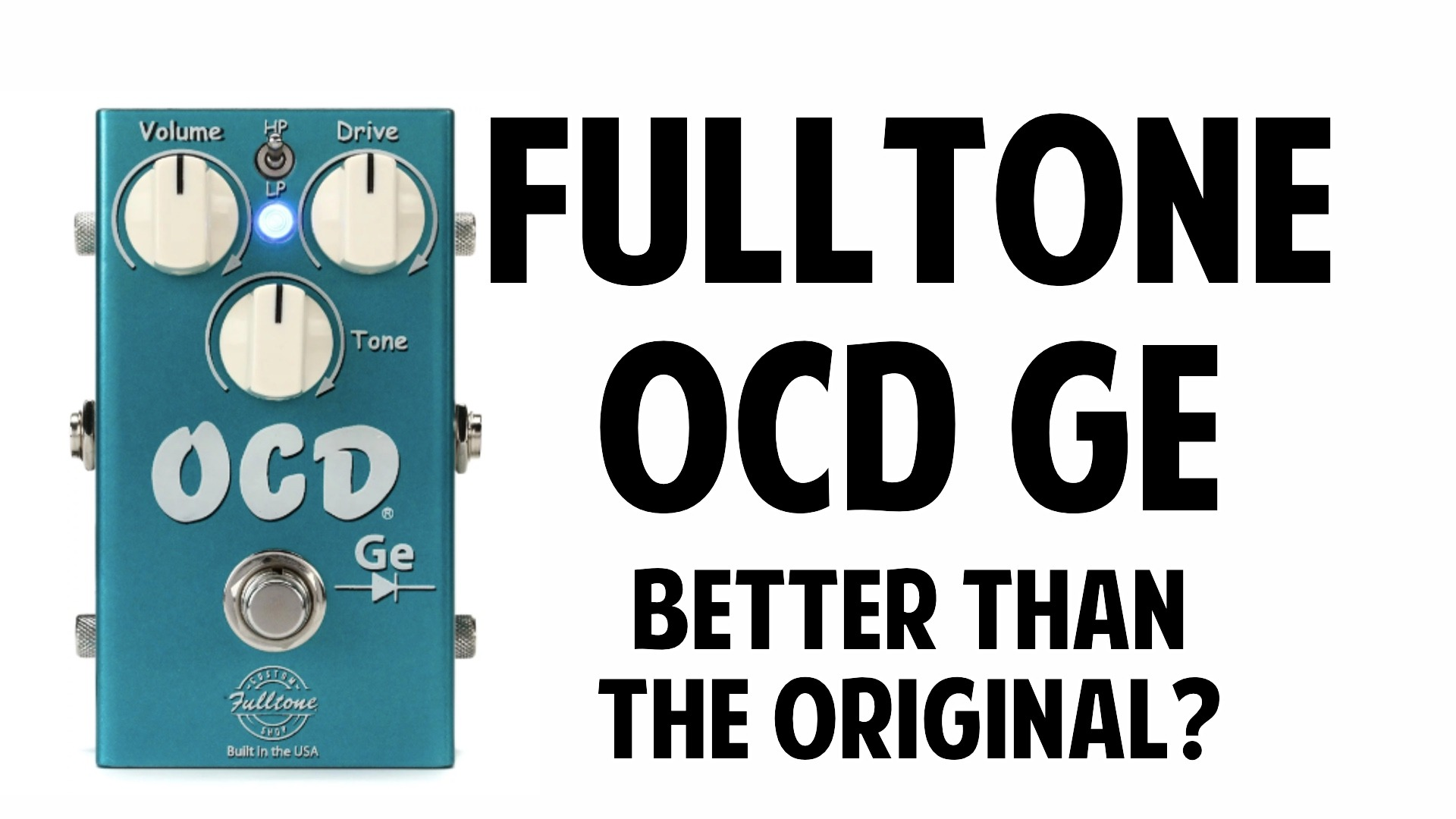 Fulltone OCD Ge Review